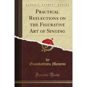 Giambattista Mancini, Practical Reflections on the Figurative Art of Singing
